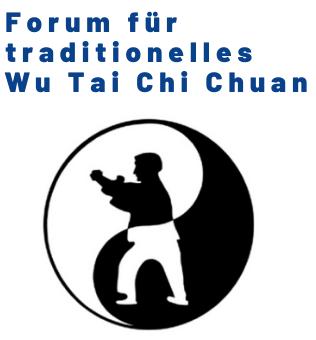 Forum für traditionelles  Wu Tai Chi Chuan